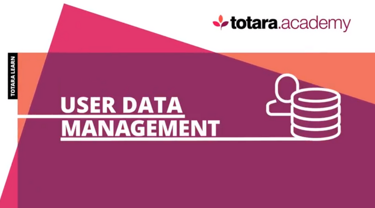 Totara Academy: User data management
